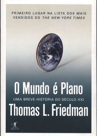 O Mundo é Plano - Uma breve história do século XXI