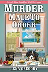 Murder Made to Order (All-Day Breakfast Café Mystery #2)