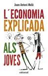 L'economia explicada als joves (Entramat juvenil) (Catalan Edition)