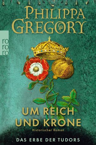 Um Reich und Krone by Philippa Gregory