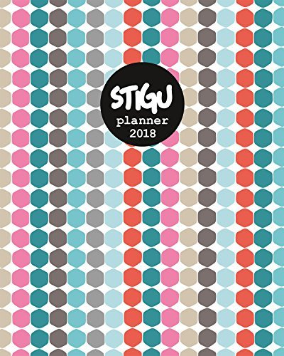 The Stigu Planner 2018: The Most Clever and Inspiring Desktop Planner with a Wellbeing Twist: Planner, Diary, Calendar, to-Do Pad, Notebook, Wellbeing Handbook
