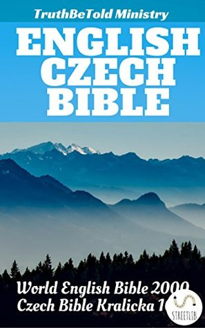 English Czech Bible: World English Bible 2000 - Czech Bible Kralicka 1613 (Parallel Bible Halseth)