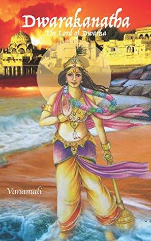 Dwarakanatha: The Lord of Dwaraka