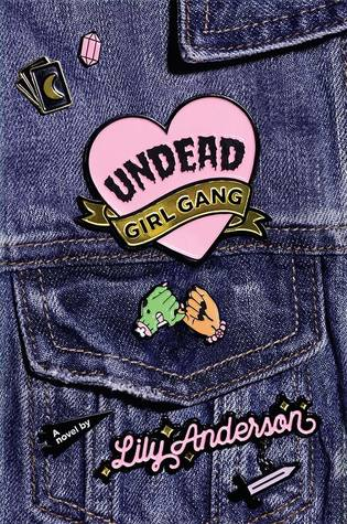 Undead Girl Gang by Lily Anderson | #bookreview @ readingwithwrin.blogspot.com #fantasy #yareads #penguinteen #paranormal #witch