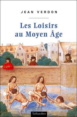 Les Loisirs au Moyen Âge