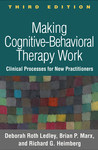 Making Cognitive-Behavioral Therapy Work, Third Edition: Clinical Processes for New Practitioners