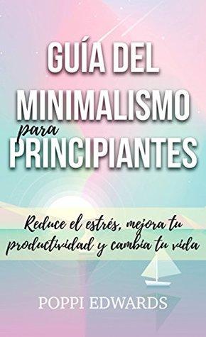 Guía del minimalismo para principiantes...