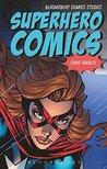 Superhero Comics (Bloomsbury Comics Studies)