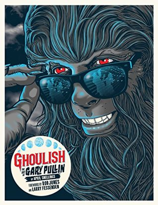 Ghoulish: The Art of Gary Pullin [Amazon Exclusive]