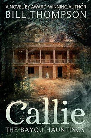 Callie (The Bayou Hauntings #1)