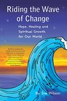 Riding the Wave of Change: Hope, Healing and Spiritual Growth for Our World