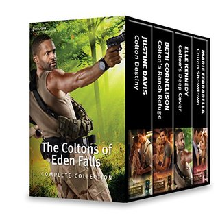 The Coltons of Eden Falls Complete Collection: Colton Destiny\Colton's Ranch Refuge\Colton's Deep Cover\Colton Showdown