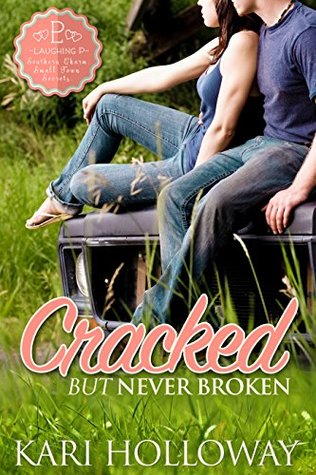 Cracked But Never Broken (Laughing P #1)