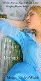 The Power of a Dream by Megan Easley-Walsh