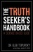 The Truth-Seeker's Handbook by Gleb Tsipursky