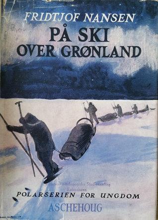 På ski over Grønland. Omarbeidet utgave