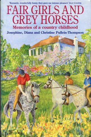Fair Girls and Grey Horses: Memories of a Country Childhood