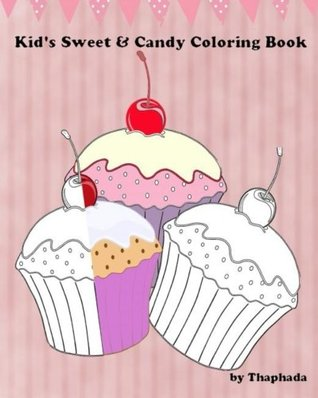 Kids' Sweet & Candy Coloring Book (Children Coloring Books) (Volume 1)