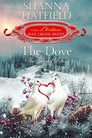 Second Day Of Christmas.The Dove The Second Day By Shanna Hatfield