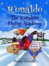 Ronaldo: The Reindeer Flying Academy (Ronaldo the Flying Reindeer, #1)