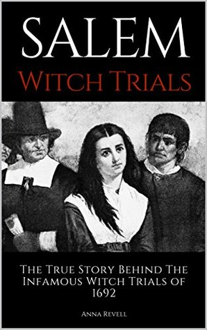Salem Witch Trials: The True Story Behind The Infamous Witch Trials of 1692