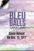 Bleu Balls (Balls to the Wall, #7)