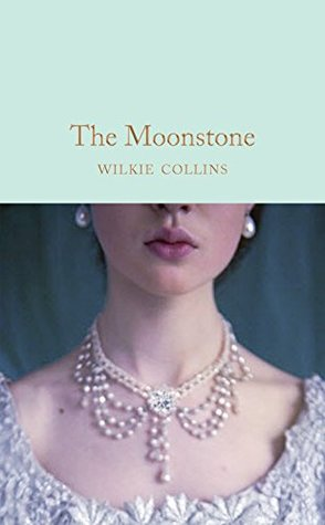 The Moonstone (Macmillan Collector's Library Book 166)