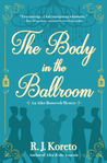 The Body in the Ballroom (Alice Roosevelt Mystery #2)