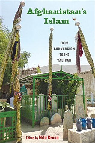Afghanistan's Islam: From Conversion to the Taliban