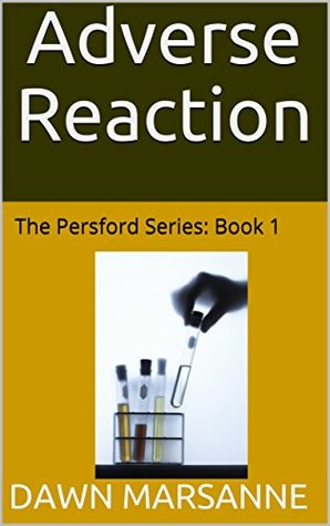 Adverse Reaction: The Persford Series: Book 1