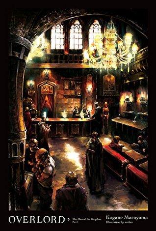 Overlord, Vol. 5 (light novel): The Men of the Kingdom Part I (Overlord Light Novels, #5)