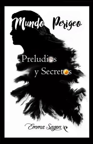Preludios y secretos (Mundo Perigeo, #1)