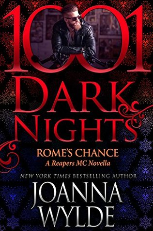 Rome's Chance (Reapers MC #6.6; 1001 Dark Nights #79)