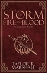 Storm of Fire and Blood by Taylor R. Marshall