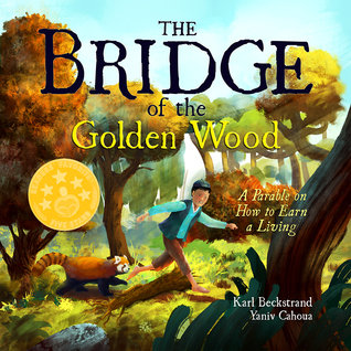 The Bridge of the Golden Wood: A Parable on How to Earn a Living