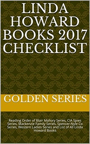 Linda Howard Books 2017 Checklist: Reading Order of Blair Mallory Series, CIA Spies Series, Mackenzie Family Series, Spencer-Nyle Co Series, Western Ladies Series and List of All Linda Howard Books