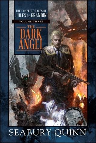The Dark Angel (The Complete Tales of Jules de Grandin, #3)