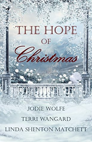 The Hope Of Christmas By Jodie Wolfe