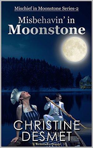 Mischief in Moonstone Series, Novella 2: Misbehavin' in Moonstone