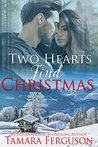 Two Hearts Find Christmas (Two Hearts Wounded Warrior Romance, #5)