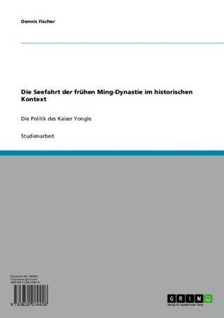 die-seefahrt-der-frhen-ming-dynastie-im-historischen-kontext-die-politik-des-kaiser-yongle
