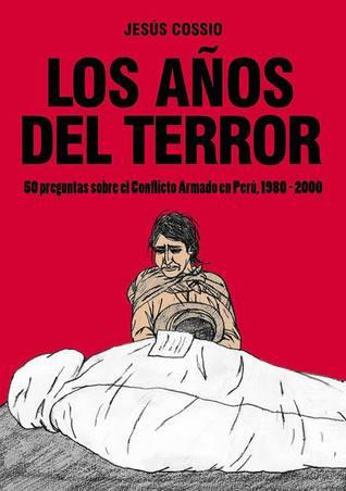 Los años del terror. 50 preguntas sobre el Conflicto Armado en Perú, 1980-2000