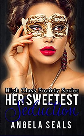 Her Sweetest Seduction (High Class Society Book 2)