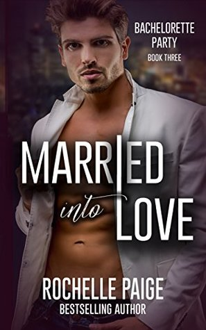 Married Into Love (Bachelorette Party, #3)