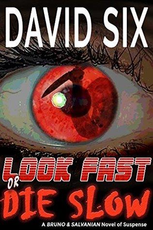 Look Fast or Die Slow: A Bruno & Salvanian Novel of Suspense