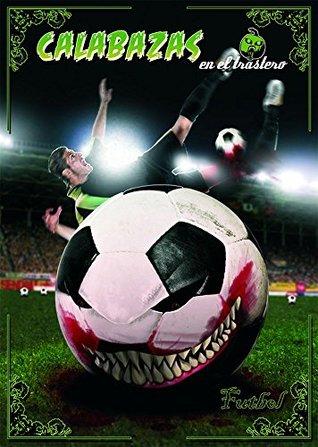 Calabazas en el trastero 15: Futbol