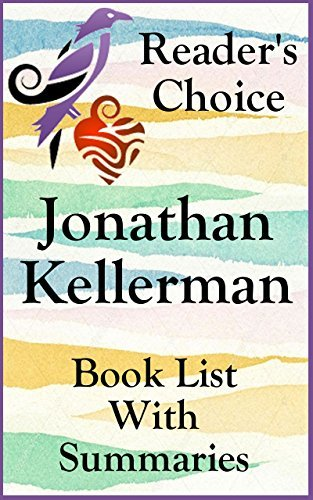 JONATHAN KELLERMAN BOOKS CHECKLIST IN SERIES ORDER WITH SUMMARIES INCLUDING THE ALEX DELAWARE NOVELS: SUMMARIES, CHECKLIST AND ORDERING INFORMATION FOR ... NOVELS (Book List With Summaries 33)