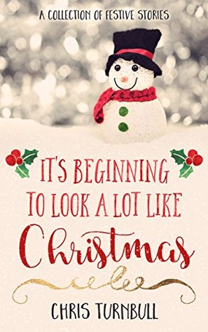 Its Beginning To Look Like Christmas.It S Beginning To Look A Lot Like Christmas By Chris Turnbull