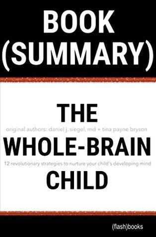 Summary Of The Whole Brain Child By Daniel J Siegel 12