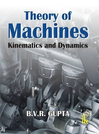 Theory of Machines: Kinematics and Dynamics of Machines